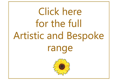 Click here for the full Artistic and Bespoke range